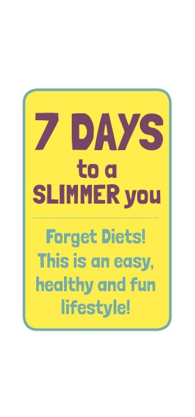 7 Days to a Slimmer You